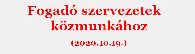 Fogadó szervezetek közmunkához (2020.10.19.)